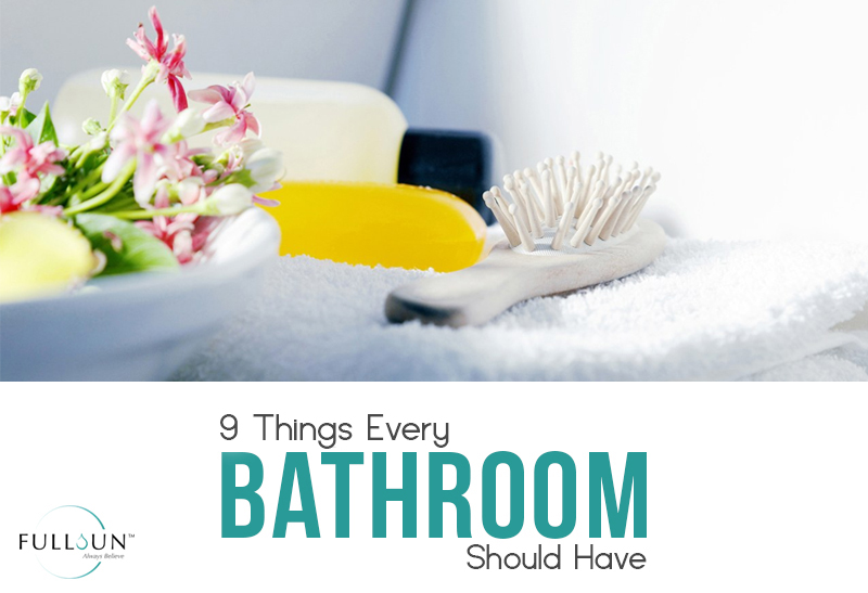 Here are some things that your bathroom shouldn't be without.