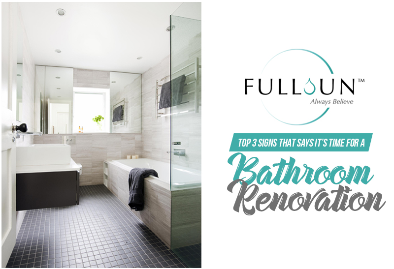 Top Signs That Says Its Time For A Bathroom Renovation Fullsun - Bathroom renovation time