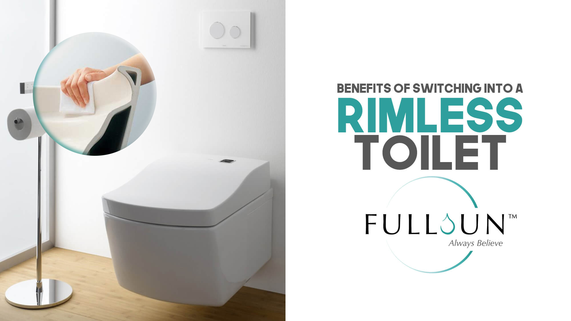 Rimless toilets direct flush technique that evenly and effectively cleans the entire pan, you'll only have to flush once!